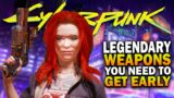 LEGENDARY Weapons YOU NEED To Get Early! Cyberpunk 2077 Weapons
