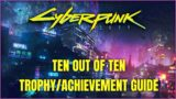 TEN OUT OF TEN Trophy/Achievement Guide!  Reach the Max Level in Any Skill | Cyberpunk 2077