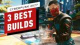 Cyberpunk 2077: The 3 Best Character Builds