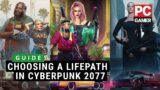 Choosing a lifepath in Cyberpunk 2077 | Guide